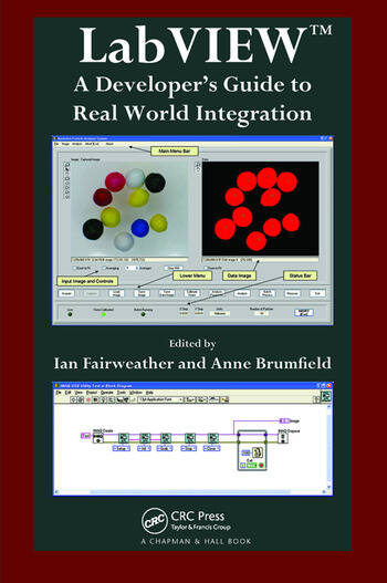 LabVIEW A Developers Guide to Real World Integration  CRC Press Book