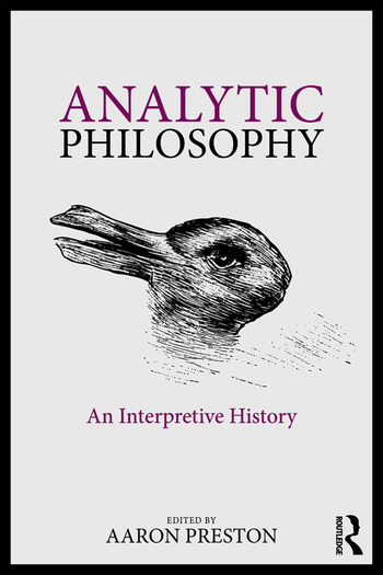 Analytic Philosophy: An Interpretive History, 1st Edition