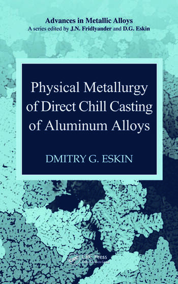 Physical Metallurgy of Direct Chill Casting of Aluminum