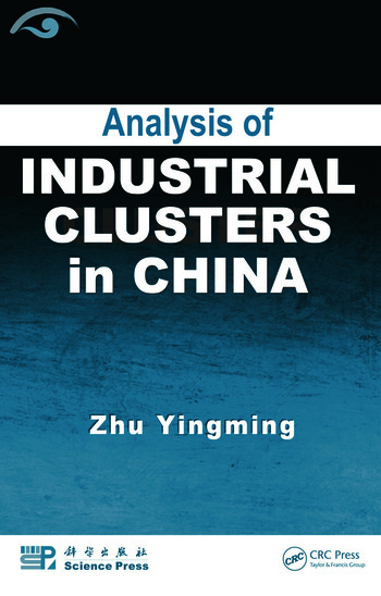 Analysis of Industrial Clusters in China  CRC Press Book