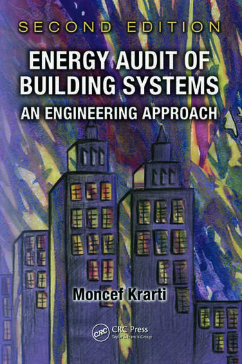 Energy Audit of Building Systems An Engineering Approach Second Edition  CRC Press Book