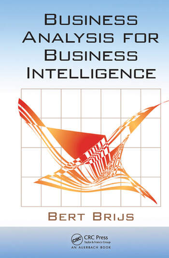 Business Analysis for Business Intelligence  CRC Press Book