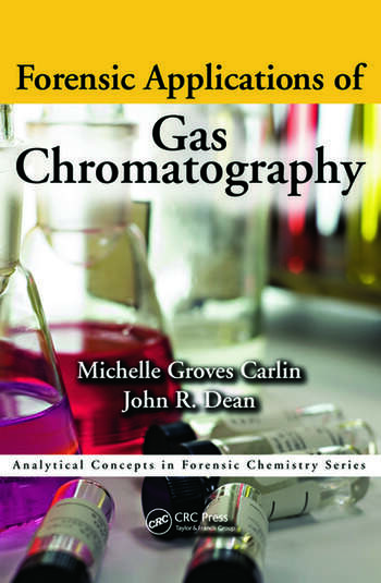 Forensic Applications Of Gas Chromatography  Crc Press Book
