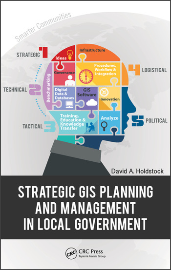 Strategic GIS Planning and Management in Local Government  CRC Press Book