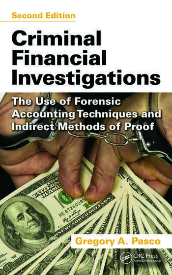 Criminal Financial Investigations The Use of Forensic Accounting Techniques and Indirect