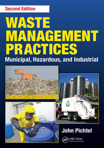 Waste Management Practices Municipal Hazardous and Industrial Second Edition  CRC Press Book