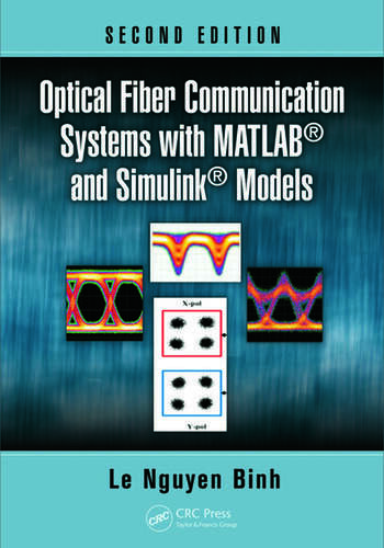 Optical Fiber Communication Systems with MATLAB and
