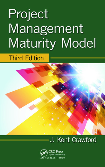 Project Management Maturity Model  CRC Press Book