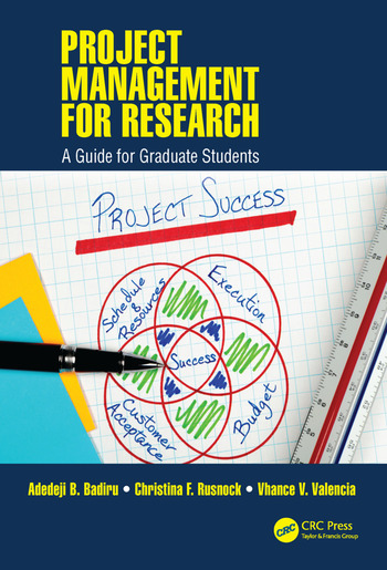 Project Management for Research A Guide for Graduate Students  CRC Press Book
