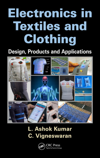 Electronics in Textiles and Clothing Design Products and Applications  CRC Press Book