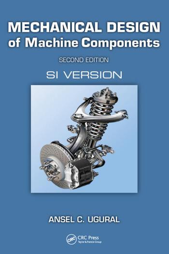 Mechanical Design of Machine Components SI Version  CRC Press Book