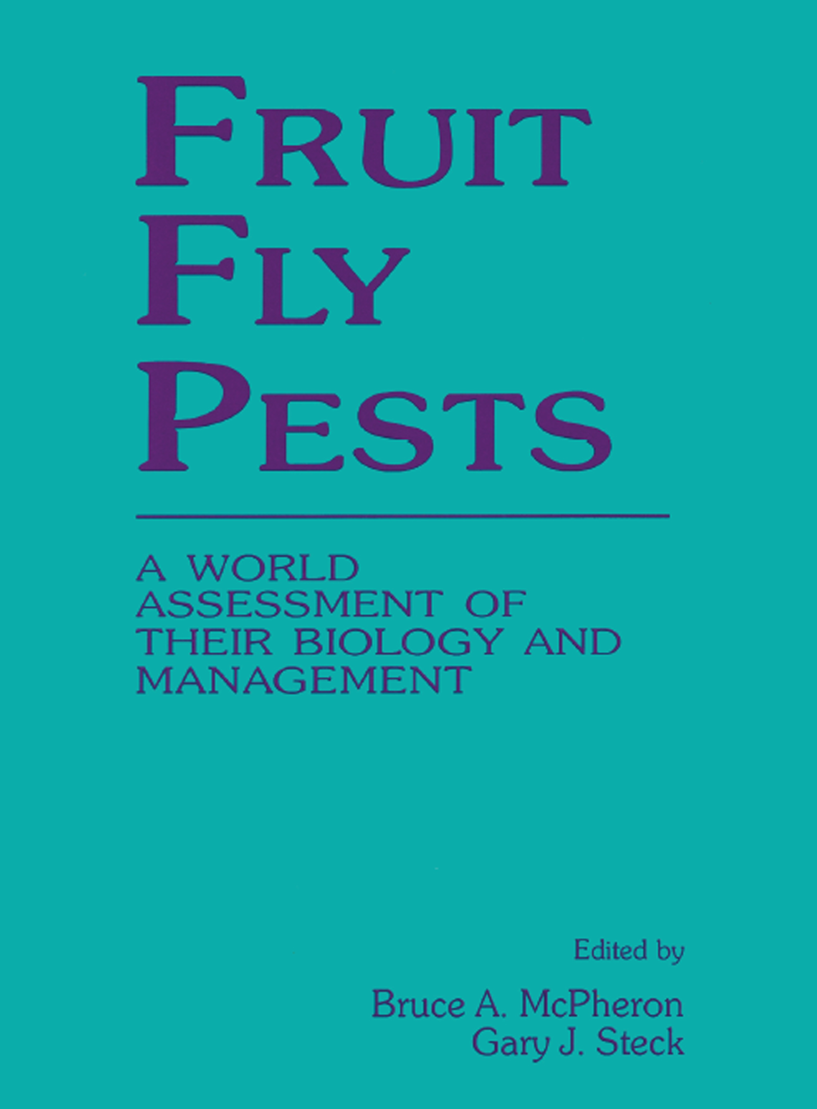 Fruit Fly Pests A World Assessment Of Their Biology And
