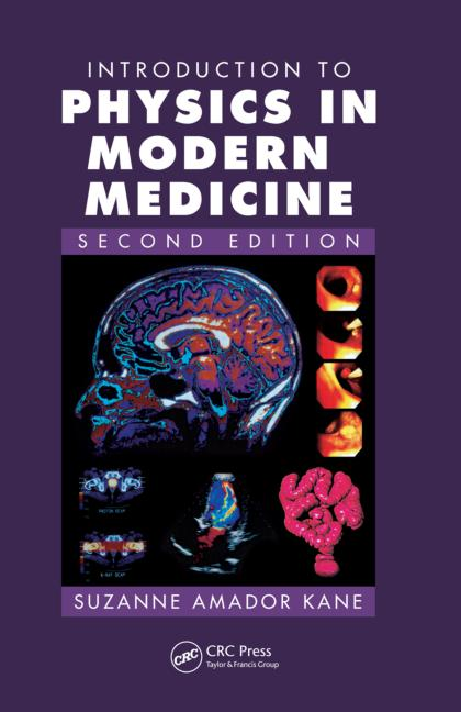 Introduction to Physics in Modern Medicine  CRC Press Book