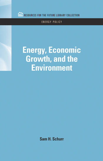Energy Economic Growth and the Environment  CRC Press Book