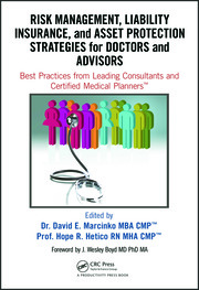 Risk Management, Liability Insurance, and Asset Protection Strategies for Doctors and Advisors: Best Practices from Leading Consultants and Certified Medical Planners™
