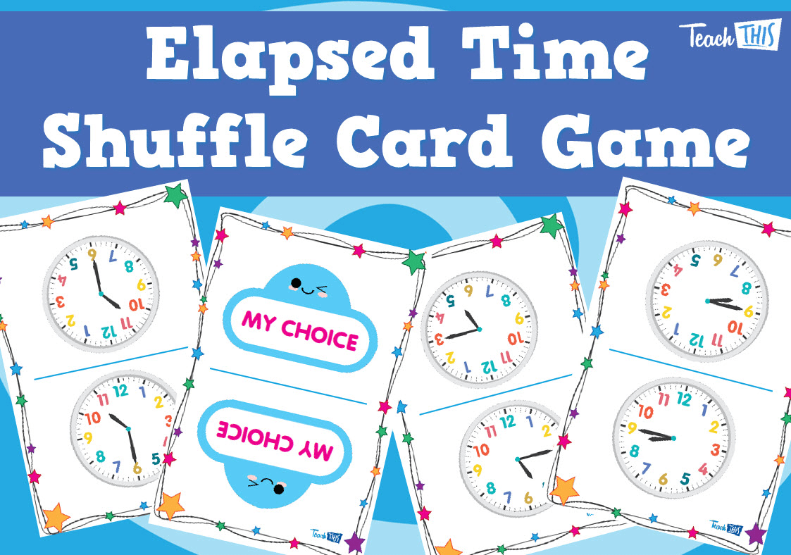 Elapsed Time Shuffle Card Game Teacher Resources And
