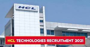 HCL TECHNOLOGIES RECRUITMENT 2021