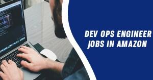 Dev Ops Engineer Jobs in Amazon