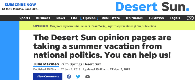 A screenshot from Desert Sun newspaper column by editor Julie Makinen with the headline, 'The Desert Sun opinion pages are taking a summer vacation from national politics. You can help us!'