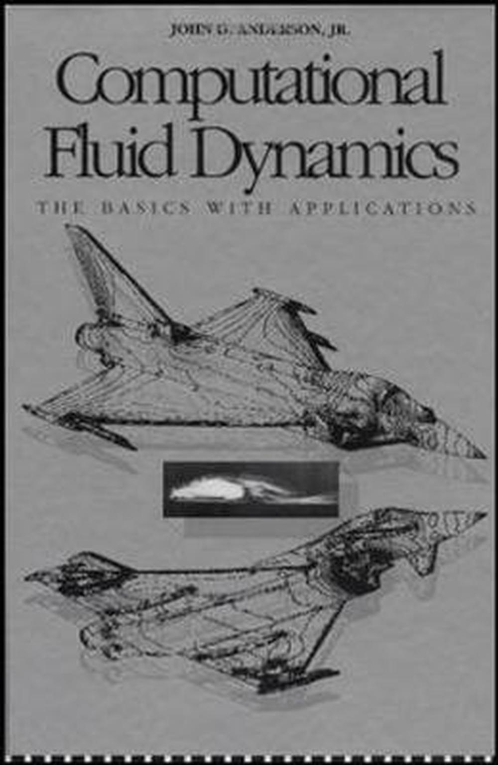 Computational Fluid Dynamics by John Anderson, Hardcover