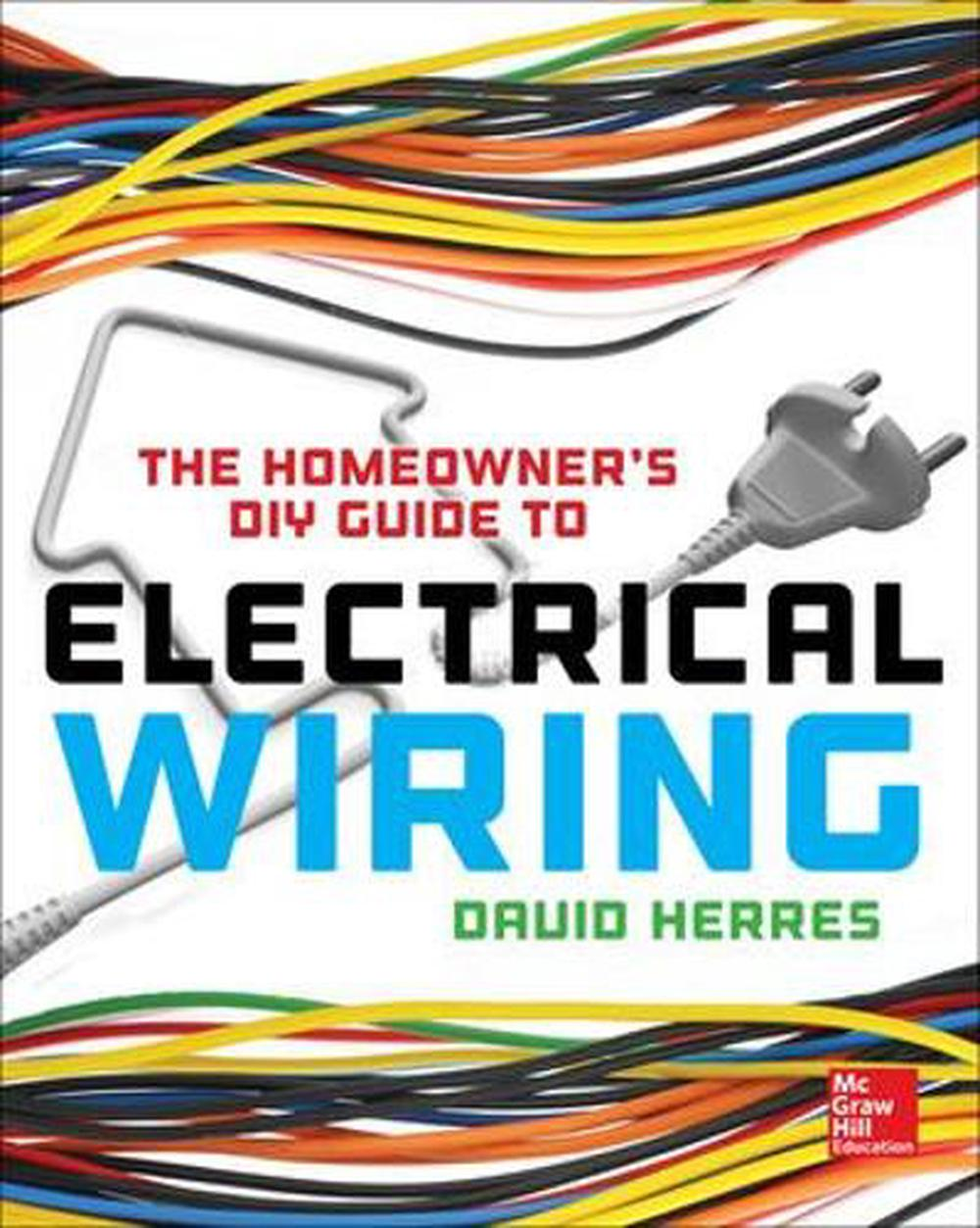 hight resolution of the homeowner s diy guide to electrical wiring by david herres paperback 9780071844758 buy online at the nile