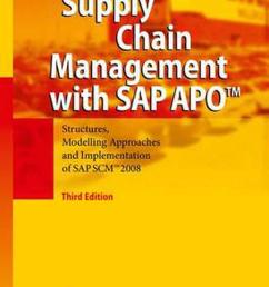supply chain management with sap apo structures modelling approaches and implementation of sap scm 2008 by jorg thomas dickersbach hardcover  [ 1000 x 1588 Pixel ]