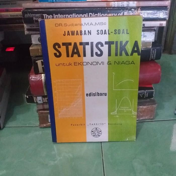 Penulis sudjana buku antik langka. Contoh Soal Statistika Ekonomi Dan Bisnis
