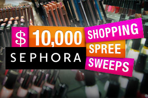 Enter for your chance to win a $10,000 Sephora Shopping Spree!