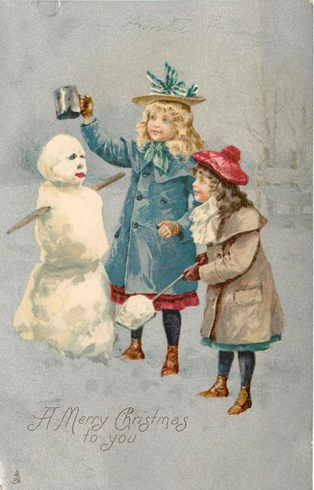 A MERRY CHRISTMAS TO YOU Two Children Building Snowman