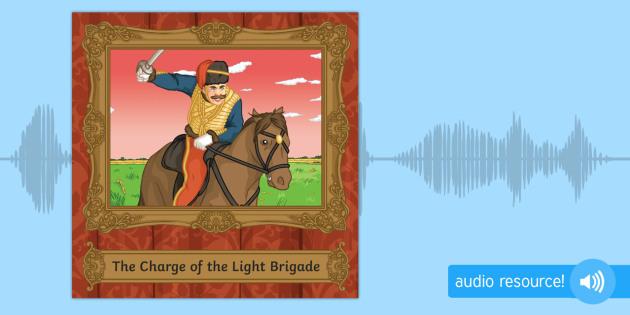 GCSE Audio Poem The Charge of the Light Brigade