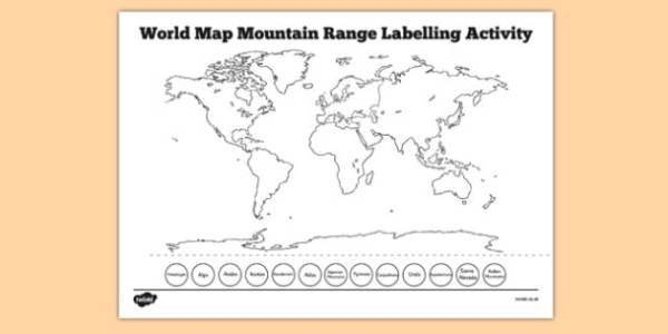 World Map Mountain Range Labelling Activity world map