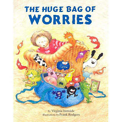 The Huge Bag of Worries by Virginia Ironside Book Resources - book, teaching