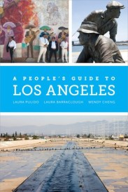 A People's Guide to Los Angeles by Laura Pulido, Laura R. Barraclough, Wendy Cheng
