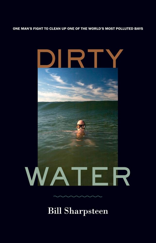 Dirty Water by Bill Sharpsteen  Hardcover  University of California Press
