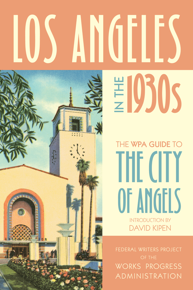 Los Angeles in the 1930s by Federal Writers Project of the