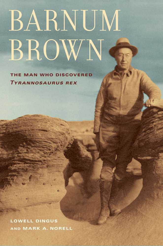 Barnum Brown  Lowell Dingus Mark Norell  Hardcover