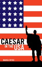 Caesar in the USA by Maria Wyke - Hardcover - University of ...