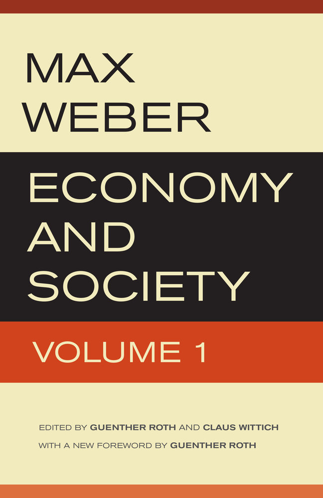 Economy and Society Two Volume Set with a New Foreword by Guenther Roth  Max Weber Guenther