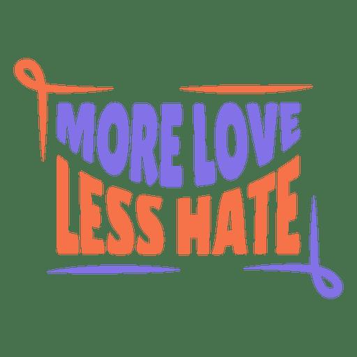Download More love less hate sticker - Transparent PNG & SVG vector ...