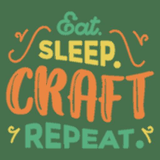Eat Sleep Craft Lettering Phrase Transparent Png Svg Vector File