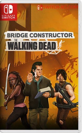 Bridge Constructor The Walking Dead Switch NSP XCI NSZ