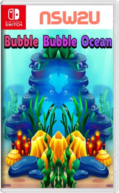Bubble Bubble Ocean Switch NSP XCI NSZ