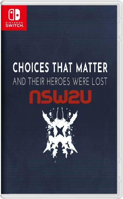Choices That Matter And Their Heroes Were Lost Switch NSP XCI NSZ