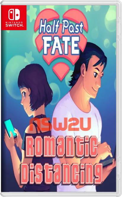Half Past Fate Romantic Distancing Switch NSP XCI NSZ