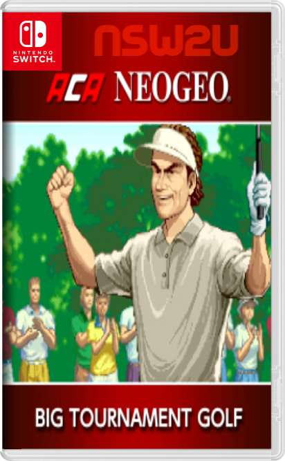 ACA NEOGEO BIG TOURNAMENT GOLF Switch NSP XCI NSZ
