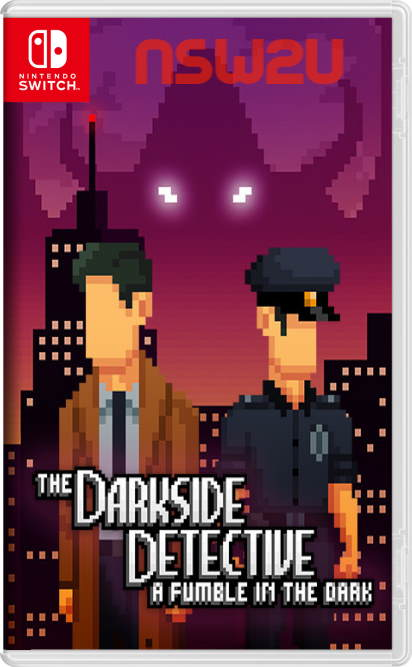 The Darkside Detective A Fumble in the Dark Switch NSP XCI NSZ