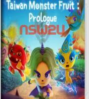 Taiwan Monster Fruit : Prologue Switch NSP XCI