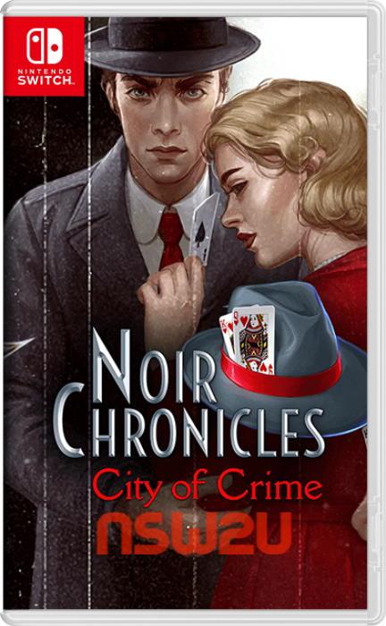 Noir Chronicles City of Crime Switch NSP XCI NSZ
