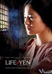 Cuộc Đời Của Yến / Life Of Yen