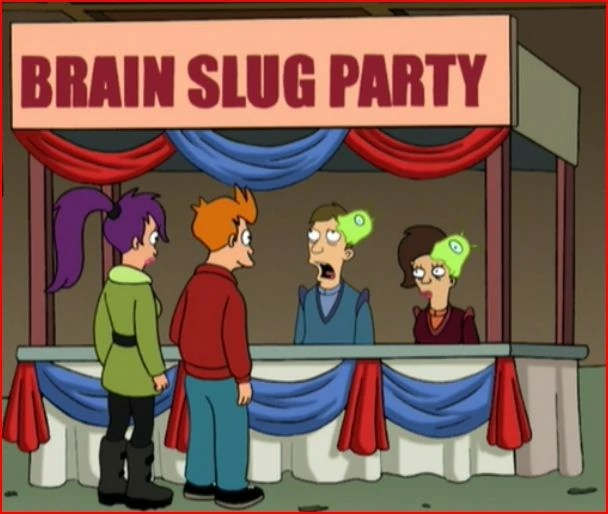 Brain slug party